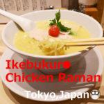 Ikebukuro Chicken(Chicken based soup)Raman 【5shops】Tokyo,Japan