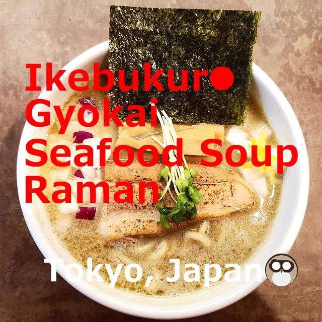 Ikebukuro Gyokai (seafood) soup Raman【5Shops】