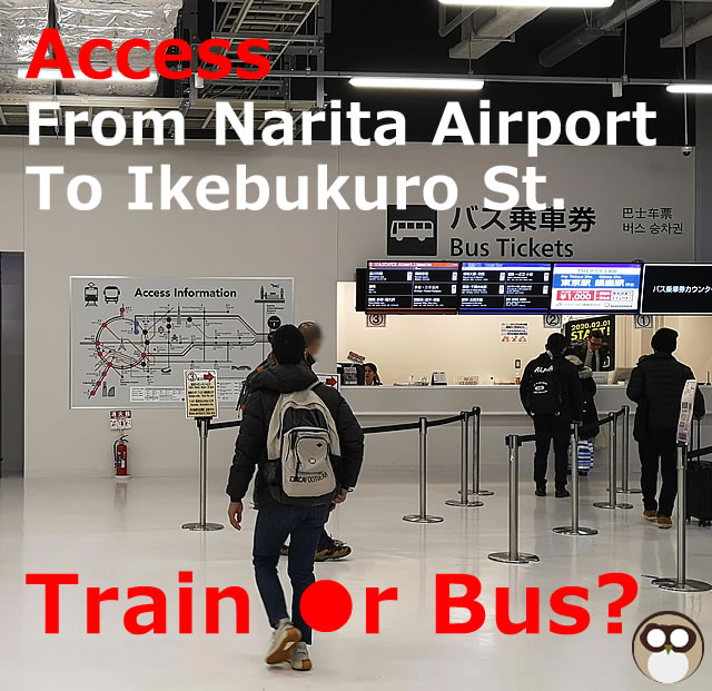 From Narita Airport To Ikebukuro Station【Train or Bus】7 Access