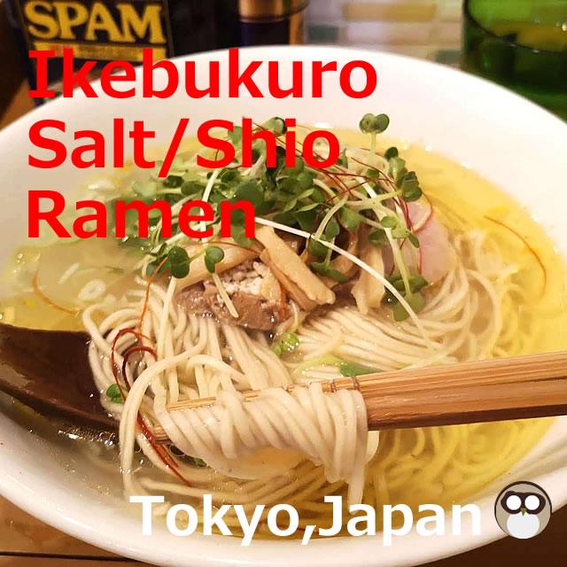 Shio (Salt) Ramen in Ikebukuro【4shops】