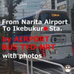 From Narita Airport to Ikebukuro Station by 【AIRPORT BUS TYO-NRT】