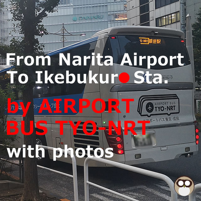 From Narita Airport to Ikebukuro Station by 【AIRPORT BUS TYO-NRT】