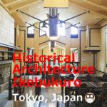 Historical Architecture in or near Ikebukuro