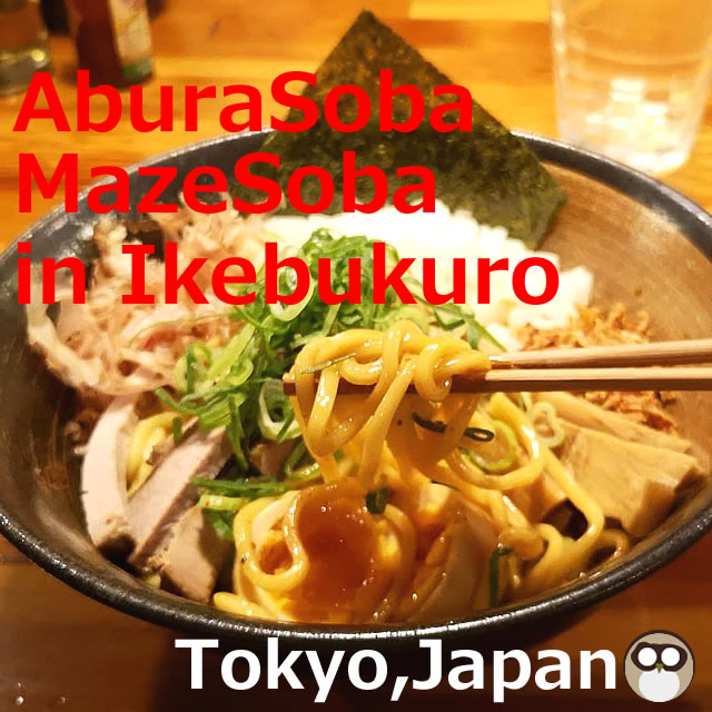 AburaSoba/MazeSoba in Ikebukuro ,Tokyo , Japan