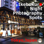Ikebukuro Night Photography Spots【17】
